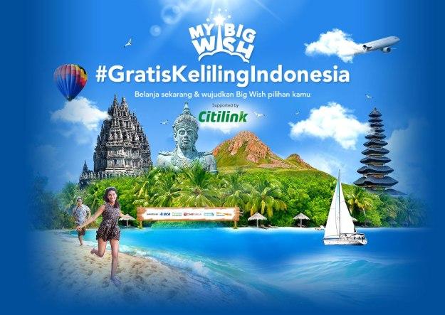 Program My Big Wish dari Blibli, salah satunya berhadiah tiket gratis keliling Indonesia sepanjang tahun hanya dengan pembelanjaan minimal Rp 500.000,- (sumber: website Blibli)